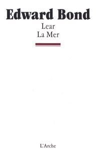 Edward Bond - Lear ; La mer.