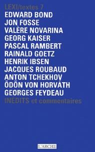 Edward Bond et  Collectif - Lexi/textes Volume 7 : Théâtre National de la Colline Saison 2003-2004 - Inédits et commentaires.