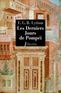 Edward Bulwer-Lytton - Les derniers jours de Pompéi.