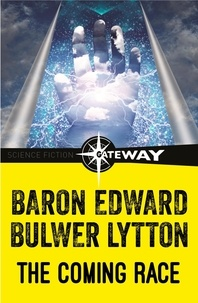 Edward Bulwer-Lytton - The Coming Race.