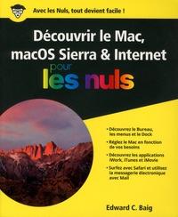 Edward C. Baig - Découvrir le Mac, macOS Sierra & Internet pour les nuls.