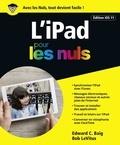 Edward C. Baig et Bob LeVitus - IPad pour les nuls - Edition iOS11.