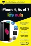 Edward C. Baig et Bob LeVitus - iPhone 6 et 6s et 7 pour les nuls.