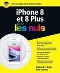 Edward C. Baig et Bob LeVitus - iPhone 8 et 8 Plus pour les nuls.