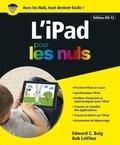Edward C. Baig et Bob LeVitus - L'iPad pour les nuls - Edition iOS 12.