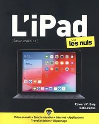 Edward C. Baig et Bob LeVitus - L'iPad  pour les nuls - Edition iPadOS 13.