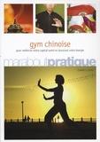 Edward C. Chang - Gym chinoise - Exercices de santé inspirés de la médecine traditionnelle chinoise.