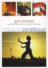 Gym chinoise- Exercices de santé inspirés de la médecine traditionnelle chinoise - Edward C. Chang |