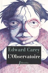 Edward Carey - L'Observatoire.