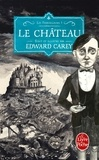 Edward Carey - Les ferrailleurs Tome 1 : Le château.
