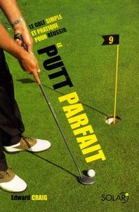 Deedr.fr Le putt parfait - Le golf simple et pratique pour réussir Image