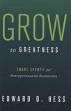 Edward D. Hess - Grow to Greatness - Smart Gowth for Entrepreneurial Businesses.