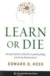 Learn or Die - Using Science to Build a Leading-Edge Learning Organization.pdf