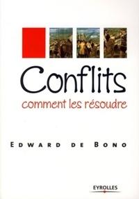 Conflits- Comment les résoudre - Edward de Bono |