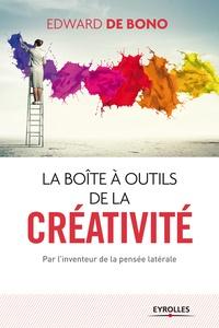 Edward de Bono - La boite à outils de la créativité.