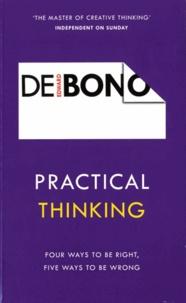 Edward De Bono - Practical Thinking.