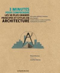Edward Denison - 3 minutes pour comprendre les 50 plus grands principes et styles en architecture.