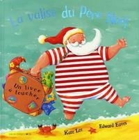 Edward Eaves et Kate Lee - La valise du Père Noël.
