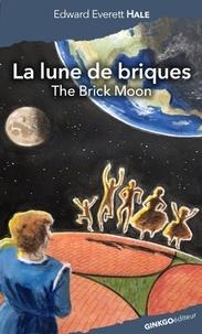 Edward Everett Hale - La Lune de Briques.