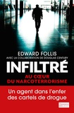 Edward Follis - Infiltré - Au coeur du narcoterrorisme.