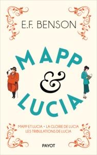 Edward Frederick Benson - Le Cycle de Mapp et Lucia Tome 2 : Mapp et Luccia ; La gloire de Lucia ; Les tribulations de Lucia.