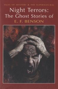 Edward Frederick Benson - Night Terrors - The Ghost Stories of E.F. Benson.