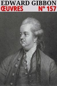Edward Gibbon - Edward Gibbon - Oeuvres - Classcompilé n° 157 - [Histoire de la Décadence et de la Chute de l'Empire Romain].