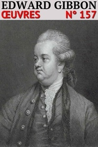 Edward Gibbon - Edward Gibbon - Oeuvres -  Histoire de la Décadence et de la Chute de l'Empire Romain - N° 157.