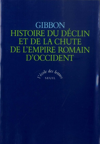 Edward Gibbon - Histoire du déclin et de la chute de l'Empire romain d'Occident.