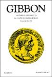 Edward Gibbon - Histoire du déclin et de la chute de l'empire romain.