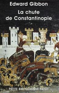 Edward Gibbon - La chute de Constantinople.