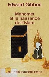 Edward Gibbon - Mahomet et la naissance de l'Islam.