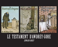 Edward Gorey - Le testament d'Awdrey-Gore.