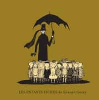 Edward Gorey - Les enfants fichus.