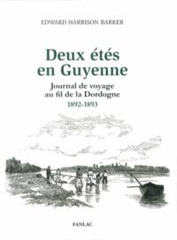 Edward Harrison Barker - Deux étés en Guyenne - Journal de voyage au fil de la Dordogne (1892-1893).
