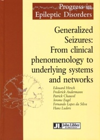 Edward Hirsch - Generalized Seizures : From clinical phenomenology to underlying systems and networks - Edition en langue anglaise.
