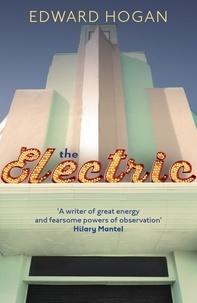Edward Hogan - The Electric.