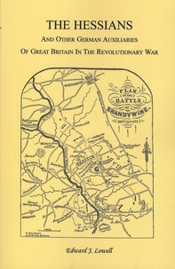 Edward-J Lowell - The Hessians and Other German Auxiliaries of Great Britain in the Revolutionary War.