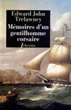 Edward John Trelawney - Mémoires d'un gentilhomme corsaire.