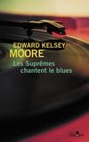 Edward Kelsey Moore - Les suprêmes chantent le blues.