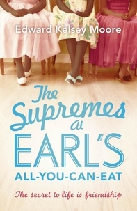 Edward Kelsey Moore - The Supremes at Earl's All-you-can-eat.