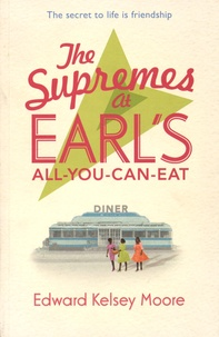 the supremes at earl s all you can eat moore edward kelsey