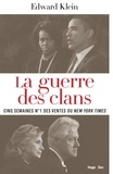 Edward Klein - Obama vs Clinton : la guerre des clans.