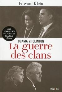 Edward Klein - Obama vs Clinton : la guerre des clans.