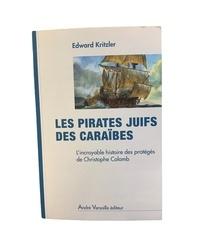 Les pirates juifs des Caraïbes - Lincroyable histoire des protégés de Christophe Colomb.pdf