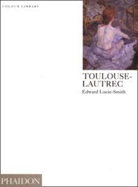 Edward Lucie-Smith - Toulouse-Lautrec - Edition en langue anglaise.
