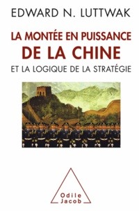 Edward Luttwak - La montée en puissance de la Chine et la logique de la stratégie.