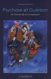 Edward M. Podvoll - Psychose et guérison - Le Chemin de la Compassion.