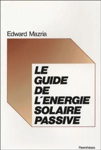 Edward Mazria - Le guide de l'énergie solaire passive.