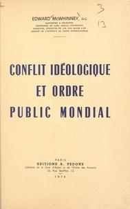 Edward McWhinney - Conflit idéologique et ordre public mondial.